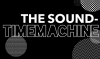 The Sound-Time Machine